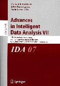 Advances in Intelligent Data Analysis VII (Proc. 7th Int. Symposium on Intelligent Data Analysis, IDA 2007, Ljubljana, Slovenia)