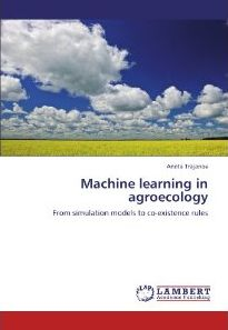 Machine learning in agroecology: From simulation models to co-existence rules